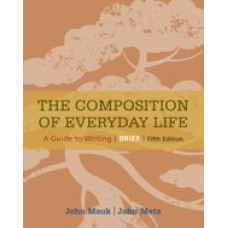 Solution Manual for The Composition of Everyday Life, Brief, 5th Edition