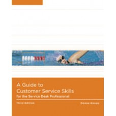 Test Bank for A Guide to Customer Service Skills for the Service Desk Professional, 3rd Edition