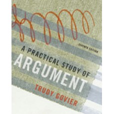 Test Bank for A Practical Study of Argument, 7th Edition