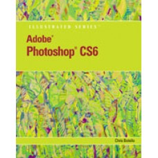Test Bank for Adobe Photoshop CS6 Illustrated with Online Creative Cloud Updates, 1st Edition
