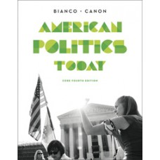 Test Bank for American Politics Today, Core Fourth Edition