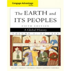 Test Bank for Cengage Advantage Books The Earth and Its Peoples, Volume 1, 5th Edition