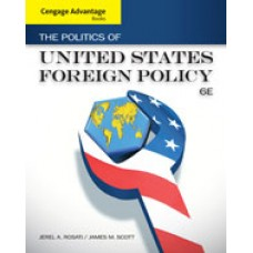 Test Bank for Cengage Advantage Books The Politics of United States Foreign Policy, 6th Edition