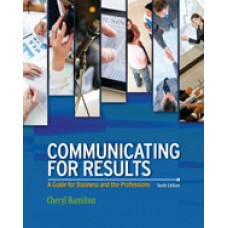 Test Bank for Communicating for Results A Guide for Business and the Professions, 10th Edition
