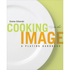 Test Bank for Cooking to the Image: A Plating Handbook by Sikorski