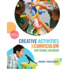 Test Bank for Creative Activities and Curriculum for Young Children, 11th Edition