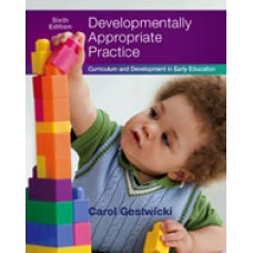 Test Bank for Developmentally Appropriate Practice Curriculum and Development in Early Education, 6th Edition