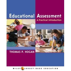 Test Bank for Educational Assessment: A Practical Introduction by Hogan
