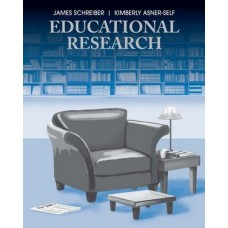 Test Bank for Educational Research by Schreiber, Asner-Self