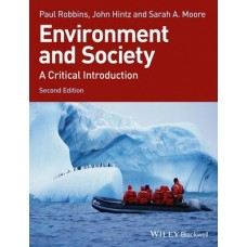 Test Bank for Environment and Society: A Critical Introduction, 2nd Edition by Robbins, Hintz, Moore