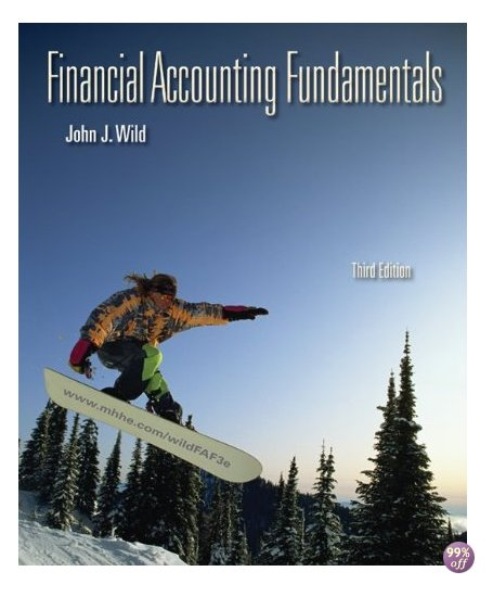 Solution Manual for Financial Accounting Fundamentals 3rd Edition by Wild