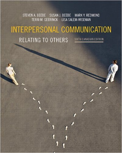 Solution Manual for Interpersonal Communication: Relating to Others, Sixth Canadian Edition Plus MyCommunicationLab with Pearson eText — Package, 6/E – Steven A. Beebe, Susan J. Beebe, Mark V. Redmond & Terri M. Geerinck