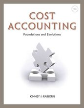 Cost Accounting Foundations and Evolutions Kinney 9th Edition Solutions Manual