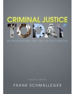 Test Bank for Criminal Justice Today, 12th Edition: Frank J. Schmalleger
