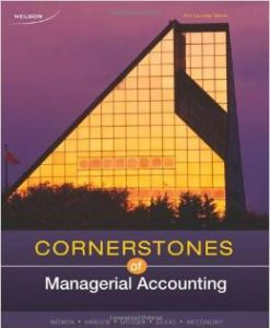Instructor Manual For Cornerstones of Managerial Accounting by Maryanne M. Mowen , Don R. Hansen , Dan L. Heitger (Author), Dr. George Gekas edition 1