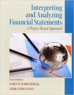Instructor Manual For Interpreting and Analyzing Financial Statements (6th Edition) by Karen P. Schoenebeck, Mark P. Holtzman