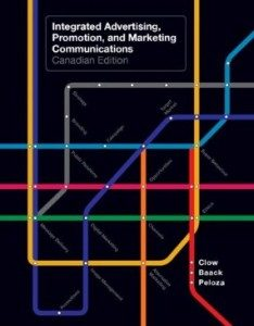 Test Bank for Integrated Advertising Promotion and Marketing Communications, 1st Canadian Edition : Clow