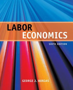 Test Bank For Labor Economics, 6 edition: George Borjas