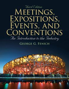 Test Bank For Meetings, Expositions, Events & Conventions: An Introduction to the Industry, 3 edition: George G. Fenich