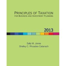 Principles of Taxation for Business and Investment Planning 2013 Edition Jones 16th Edition Test Bank