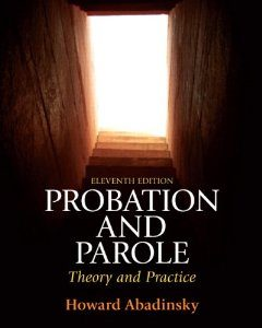 Test Bank for Probation and Parole Theory and Practice, 11th Edition : Abadinsky