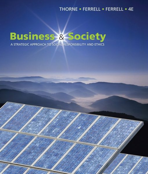 Solution Manual for Business and Society A Strategic Approach to Social Responsibility 4th Edition by Thorne