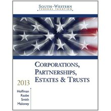 South-Western Federal Taxation 2013 Corporations, Partnerships, Estates and Trusts Hoffman 36th Edition Solutions Manual