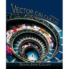 Vector Calculus Colley 3rd Edition Solutions Manual