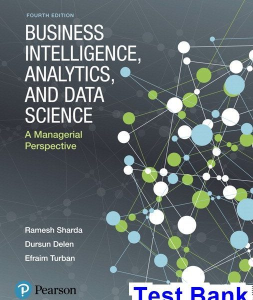 Business Intelligence Analytics and Data Science A Managerial Perspective 4th Edition Sharda Test Bank