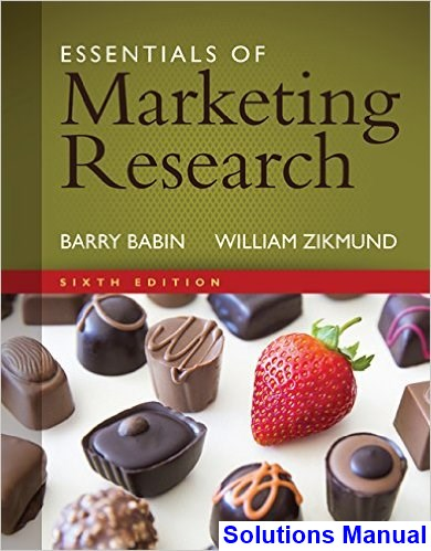 Essentials of Marketing Research 6th Edition Babin Solutions Manual