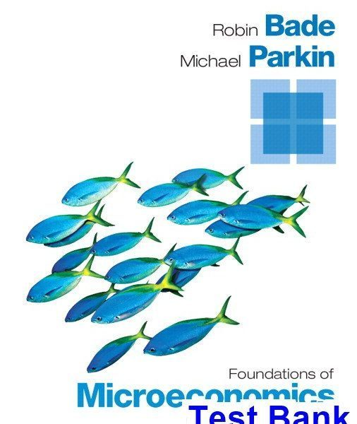 Foundations of Microeconomics 7th Edition Bade Test Bank