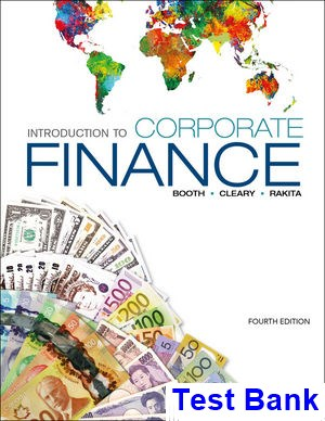 Introduction to Corporate Finance 4th Edition Booth Test Bank