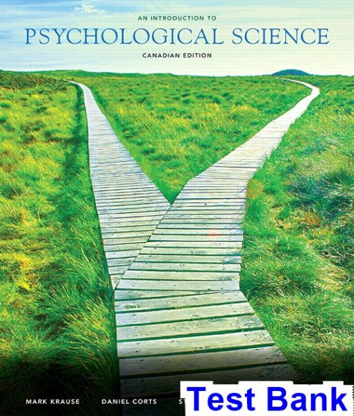 Introduction to Psychological Science Canadian 1st Edition Krause Test Bank