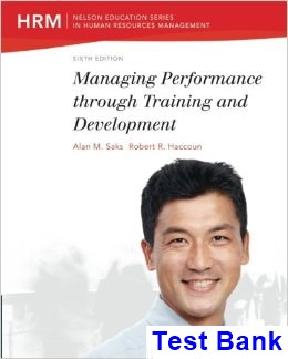 Managing Performance through Training and Development 6th Edition Saks Test Bank