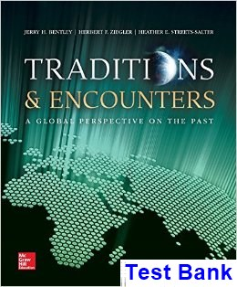 Traditions and Encounters A Global Perspective on the Past 6th Edition Bentley Test Bank