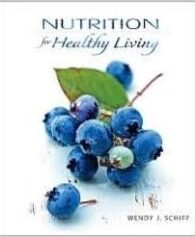 Test Bank for Nutrition for Healthy Living 1st Edition 2011