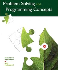 Solution Manual for Problem Solving and Programming Concepts, 9/E 9th Edition Maureen Sprankle, Jim Hubbard