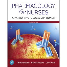 Test Bank for Pharmacology for Nurses 6th Edition by Adams
