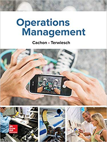 Test Bank for Operations Management, 1e (Mcgraw-hill Education Operations and Decision Sciences) 1st Edition