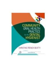 Test Bank for Community Oral Health Practice for the Dental Hygienist 4th Edition By Beatty 11 Chapters