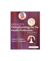 Test Bank for Goulds Pathophysiology for the Health Professions 6th Edition By Hubert