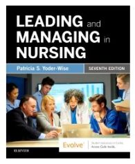 Test Bank for Leading and Managing in Nursing 7th Edition by Yoder Wise