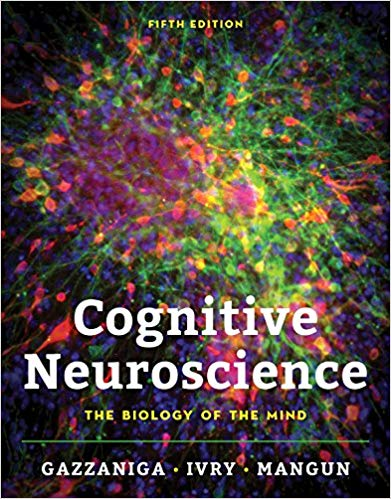 Test Bank for Cognitive Neuroscience: The Biology of the Mind (Fifth Edition) Fifth Edition