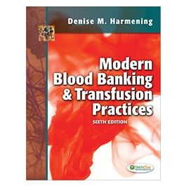 Test Bank for Modern Blood Banking and Transfusion Practices 6th Edition by Harmening