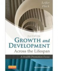 Test Bank for Growth and Development Across the Lifespan, 2nd Edition: Gloria Leifer