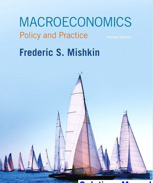 Macroeconomics Policy and Practice 2nd Edition Mishkin Solutions Manual