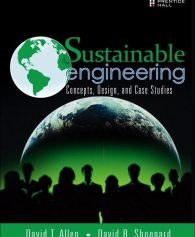 Solution Manual for Sustainable Engineering: Concepts, Design and Case Studies David T. Allen, David R. Shonnard
