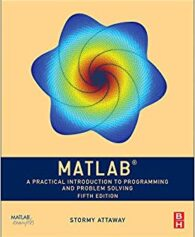 Solution Manual for MATLAB: A Practical Introduction to Programming and Problem Solving 5th Edition