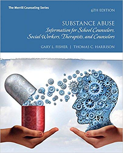 Test Bank for Substance Abuse: Information for School Counselors, Social Workers, Therapists, and Counselors (6th Edition) 6th Edition