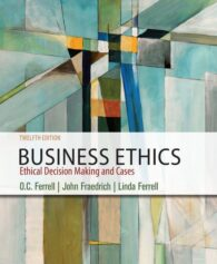 Solution Manual for Business Ethics: Ethical Decision Making & Cases, 12th Edition